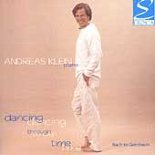 Dancing Through Time - Bach to Gershwin / Andreas Klein