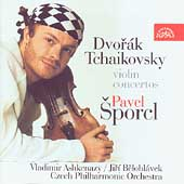 Dvorak: Concerto for Violin;  Tchaikovsky / Pavel Sporcl