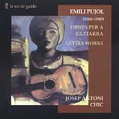 Pujol: Guitar Works / Josep Antoni Chic
