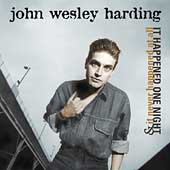 John Wesley Harding: It Happened One Night/ It Never Happened At All