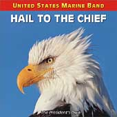 Hail to the Chief / United States Marine Band