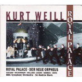 Weill: Royal Palace, Der Neue Orpheus / Davis, BBC SO
