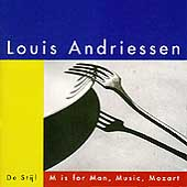 Andriessen: De Stijl, M is for Man Music Mozart / De Leeuw
