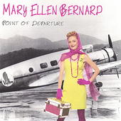 Mary Ellen Bernard: Point of Departure