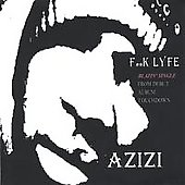 Azizi: Fu@k Lyfe Single from Touchdown: The Album [Single]