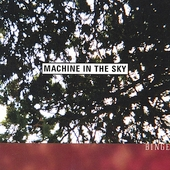 Machine in the Sky: Binge