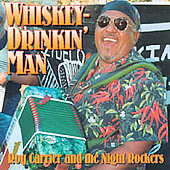 Roy Carrier & The Night Rockers: Whiskey Drinkin' Man