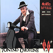 Tonino Carotone: Mondo Difficle