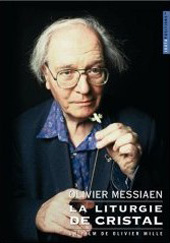 Olivier Messiaen: The Crystal Liturgy / Olivier Mille [DVD]