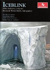 Allen Anderson (b.1960) with videographer Brooks de Wetter-Smith: Iceblink, a meditation on Antarctica in music and video / Terry Rhodes, soprano; Tonu Kalam, narrator [DVD]