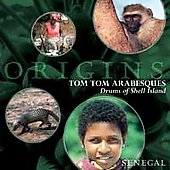 Villagers of Fadiouth Island: Tom Tom Arabesques: Drums of Shell Island *