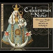 Celebremos el Ni&#241;o / The Rose Ensemble