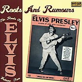 Various Artists: Roots and Rumours: The Roots of Elvis, Vol. 2