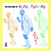 Rufus Thomas: The  Very Best of Rufus Thomas