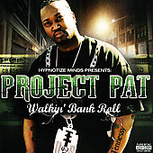 Project Pat: Walkin' Bank Roll [PA]