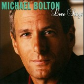 Michael Bolton: Love Songs [10-Track]