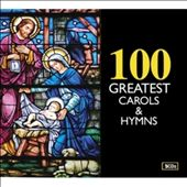 Various Artists: 100 Greatest Carols and Hymns