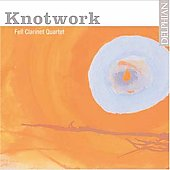 McGuire: Knotwork;  Fitkin, Sayers, Uhl, Piazzolla, Simpson, Dubois / Fell Clarinet Quartet