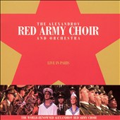 Alexandrov Red Army Choir & Orchestra/Red Army Chorus: Live in Paris