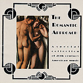 Romantic Approach: A Special Collection of 20th Century American Music