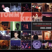 Tommy Keene: Tommy Keene You Hear Me: A Retrospective 1983-2009 [Digipak]