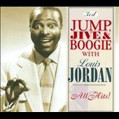 Louis Jordan: All Hits! Jump, Jive & Boogie [Box]