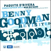 Paquito d'Rivera/WDR Big Band/Christopher Dell: Benny Goodman Revisited