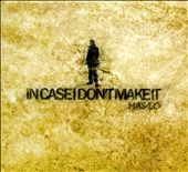 Has-Lo: In Case I Don't Make It [Digipak]