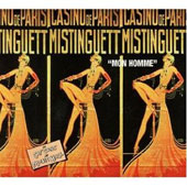 Mistinguett: Mon Homme - Du Caf'conc' au Music Hall