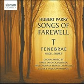 Parry: Songs of Farewell / Nigel Short, Tenebrae