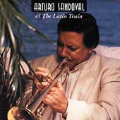 Arturo Sandoval: Arturo Sandoval & the Latin Train