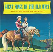 Dale Evans (Country)/Roy Rogers (Country): Great Songs of the Old West