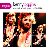 Kenny Loggins: Playlist: Kenny Loggins: The Rock 'N' Roll Years, 1979-1988 *