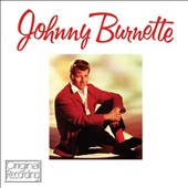 Johnny Burnette: Johnny Burnette