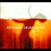 Joy Askew: Drunk on You [Digipak] *