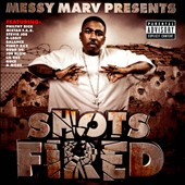 Various Artists: Messy Marv Presents Shots Fired [PA]