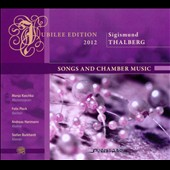 Sigismund Thalberg: Songs and Chamber Music / Manja Raschka, Felix Plock