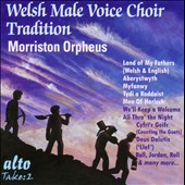Welsh Male Voice Choir Tradition - Welsh and English Songs / Morriston Orpheus