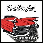 Mighty Mo Rodgers: Cadillac Jack [Digipak] *