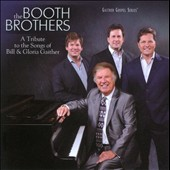 The Booth Brothers: A Tribute to the Songs of Bill & Gloria Gaither *