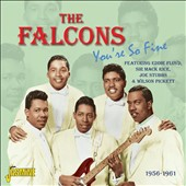 The Falcons: You're So Fine: 1956-1961