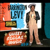 Barrington Levy: Sweet Reggae Music 1979-84: Reggae Anthology [Digipak]