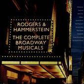 The Complete Broadway Musicals of Rodgers & Hammerstein