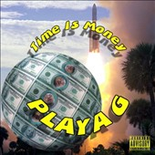 Playa G: Time Is Money [PA]