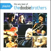 The Doobie Brothers: Playlist: The Very Best of the Doobie Brothers Live *