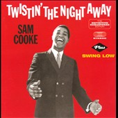 Sam Cooke: Twistin the Night Away/Swing Low [Bonus Tracks]