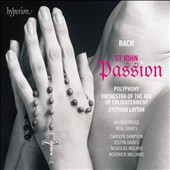 J.S. Bach: St. John Passion / Carolyn Sampson, Iestyn Davies, Ian Bostridge, Nicholas Mulroy, Neal Davies, Roderick Williams. Polyphony