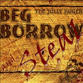 The Jolly Rogers: Beg, Borrow and Steal
