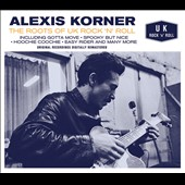 Alexis Korner: The Roots of UK Rock 'n' Roll