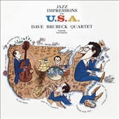 The Dave Brubeck Quartet: Jazz Impressions of the U.S.A.